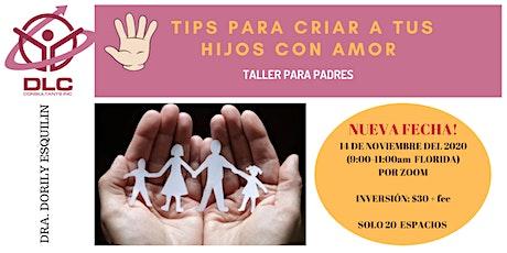 TALLER: TIPS PARA CRIAR A TUS HIJOS CON AMOR tickets