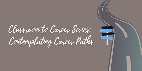 Classroom to Career Series: Contemplating Career Paths tickets
