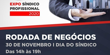 EXPO SÍNDICO PROFISSIONAL - RODADA DE NEGÓCIOS - 30/11 ingressos