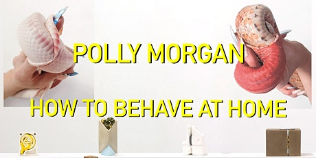 Polly Morgan - How to Behave at Home tickets