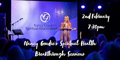 Nancy Goudie's Spiritual Health Breakthrough (Online - 2nd February 2021) tickets