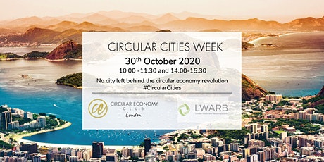 CEC World Circular Cities Week Mainstreaming Circular Economy in London tickets