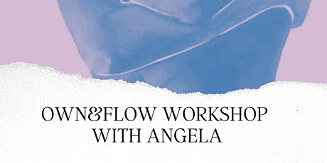 Own&Flow with Angela biljetter