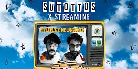 Sutottos x streaming - Un programa sin respuestas - VIVO