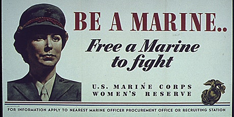 """""""Be a Marine, Free a Marine to Fight"""": The USMC Women's Reserve tickets"""