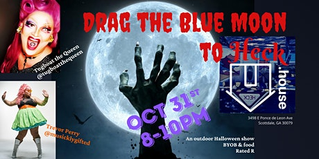Drag the Blue Moon to Heck tickets
