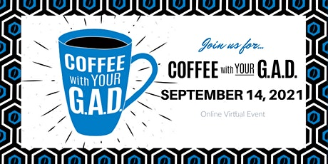 Coffee With Your G.A.D.s tickets