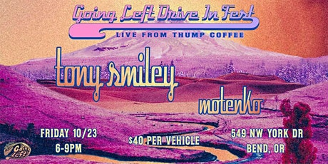 Going Left Drive In Fest at Thump Coffee - FT. Tony Smiley tickets