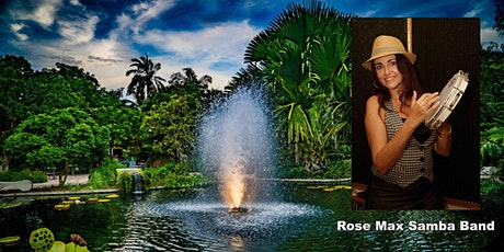 """Garden After Dark"" with Rose Max Samba Band tickets"