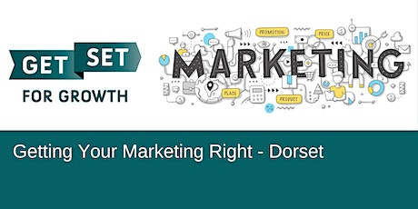 Getting Your Marketing Right Has Never Been So Important  - GetSet Dorset tickets