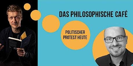 Das philosophische Café: Politischer Protest heute Tickets