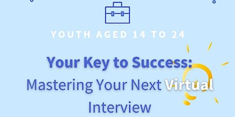 Your Key to Success: Mastering your Next Virtual Interview - Free Workshop tickets