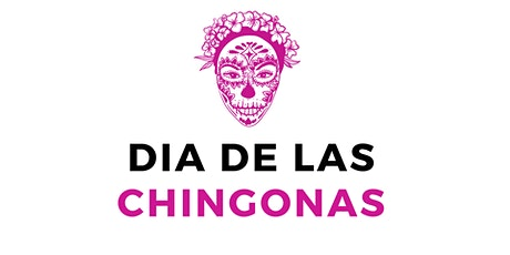 Dia De Las Chingonas tickets