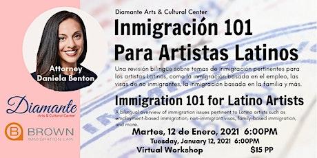 Immigration 101 for Latina Artists - Inmigración 101 Para Artistas Latinos tickets