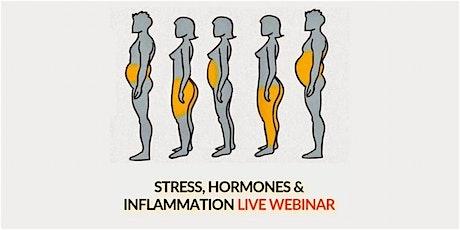 Inflammation, Hormones & Stress: A Holistic Approach - Live Webinar tickets