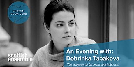 An Evening with Dobrinka Tabakova - Scottish Ensemble's Musical Book Club tickets
