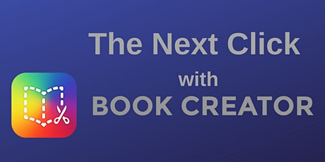 The Next Click with Book Creator! tickets