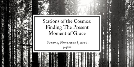 Stations of the Cosmos: Finding The Present Moment of Grace tickets