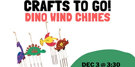 Crafts to Go: Dino Wind Chimes tickets