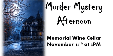 Murder Mystery Afternoon at Memorial Wine Cellar tickets