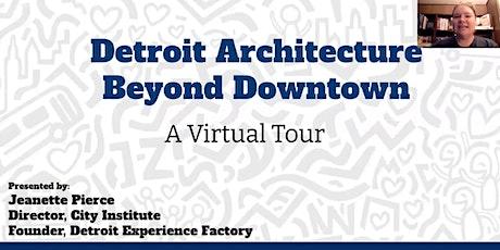 Detroit Architecture Beyond Downtown Virtual Tour RENTAL
