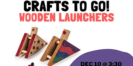 Crafts to Go: Wooden Launchers tickets