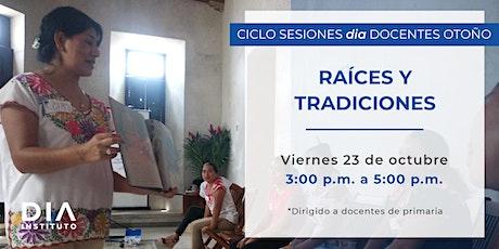 Ciclo de Sesiones dia Docentes Otoño: Raíces y Tradiciones. tickets