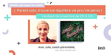 Atelier en ligne : Parent solo, trouve ton équilibre vie pro/ vie perso ! billets