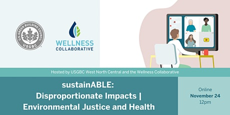 sustainABLE: Disproportionate Impacts - Environmental Justice and Health tickets