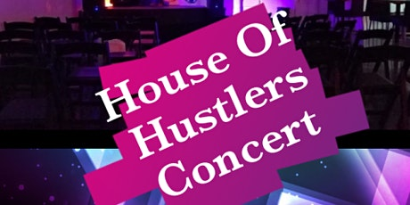 House Of Hustlers Concert tickets