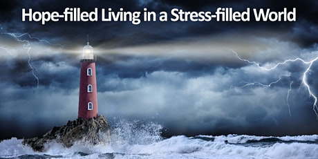 Hope-filled Living in a Stress-filled World: Six-week Zoom Course tickets