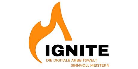 Ignite – die Digitale Arbeitswelt sinnvoll meistern. Tickets