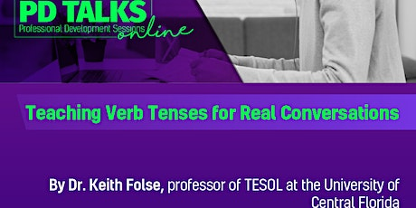 PD TALK ONLINE 5: Teaching Verb Tenses for Real Conversations tickets