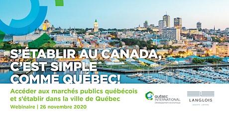 Accéder aux marchés publics québécois et s'établir dans la ville de Québec billets