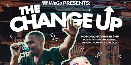WeGo presents The Change Up featuring Alanna Royale and Bryant Taylorr tickets