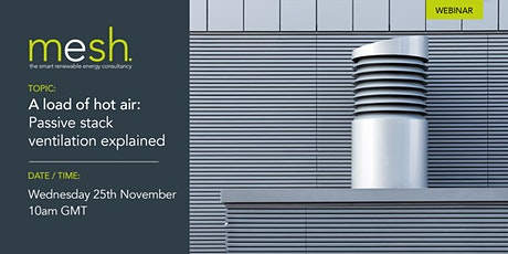Mesh Energy webinar a load of hot air: passive stack ventilation explained