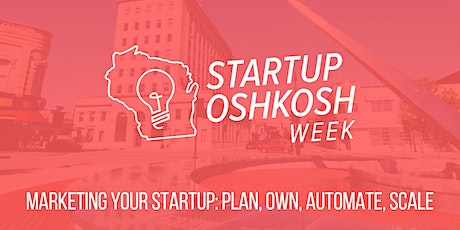 WI Startup Week - Marketing Your Startup: Plan, Own, Automate, Scale tickets