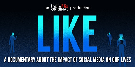 LIKE Documentary: Online Screening & Panel 7-8:30pm tickets
