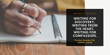 Writing for Discovery, Writing from the Heart. Writing for Compassion. tickets