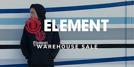 Element Warehouse  Sale - Santa Ana [STAND BY] tickets