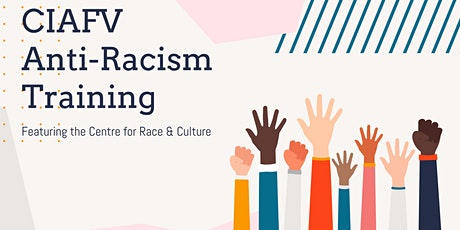 CIAFV Anti-Racism Training featuring the Centre for Race & Culture tickets