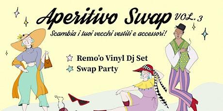 Aperitivo SWAP vol.3 w/ Remo'o dj set biglietti