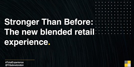 Stronger Than Before: The New Blended Retail Experience tickets