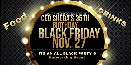 Sheba's 35th  Black Friday Networking Party tickets