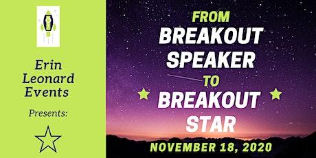 From Breakout Speaker To Breakout Star tickets