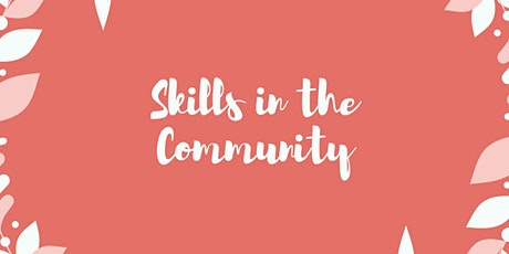 Skills in the Community - Must reside in Manchester (UK) tickets