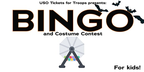 USO Tickets for Troops: BINGO & Halloween Costume Contest for Kids!