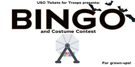 USO Tickets for Troops: BINGO & Halloween Costume Contest for Grown-Ups! tickets