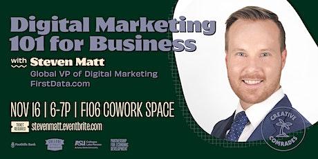 Digital Marketing 101 for Business with Steven Matt tickets