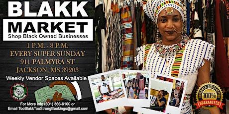 """THE BLAKK MARKET""  Jackson, MS Flea Market tickets"